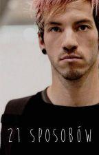 21 sposobów; Josh Dun by cxsette