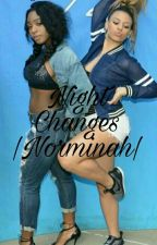 Night Changes |Norminah| by hugmedinah