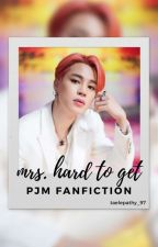 Ms. Hard To Get |p.j.m| (Completed) by loveina_97