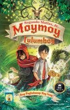 Moymoy Lulumboy Book 3 Ang Paghahanap kay Inay by Kuya_Jun