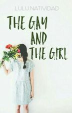 The Gay And The Girl #Wattys2016  by Luluntvdd