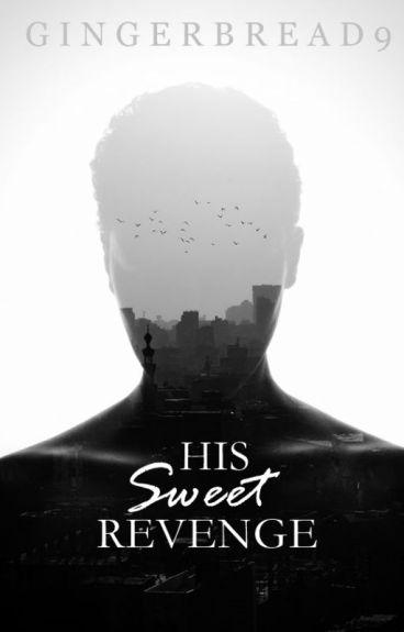 His Sweet Revenge