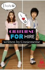 GIRLFRIEND FOR HIRE [ COMING SOON ] by Unniememe