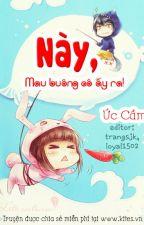 Này,mau buông cô ấy ra! by NguyenMy1202