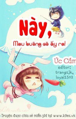 Đọc truyện Này,mau buông cô ấy ra!