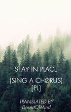 Stay In Place (Sing A Chorus) [PL]  by DesertOfMind