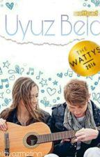Uyuz Bela!#Wattsy2016 by Dilayozmetinnn