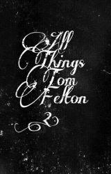 All Things Tom Felton.2 by KingJellyJam