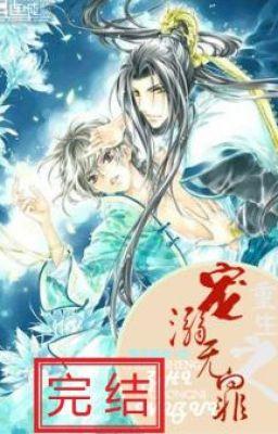 Đọc truyện [Danmei] Trọng Sinh Chi Sủng Nịch Vô Tội