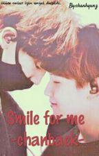 Smile for me -chanbaek- by chanhyunz