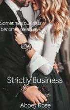 Strictly Business by abbeywoah