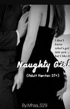 Naughty Girl (Adult Konten 21+) by Mhsa_S29