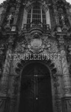 Troublehunter. by Lamy__