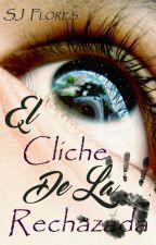 El Cliche De La Rechazada by SJflores123