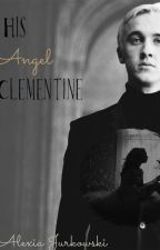 His Angel Clementine ( A Draco Malfoy Love Story) by malfoys_wallflower