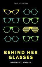 Behind Her Glasses by seylaaa_
