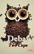 Debay. 2 Cups by R_Yn97