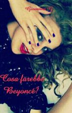 Cosa farebbe Beyoncé? by GiovannaGiordano7