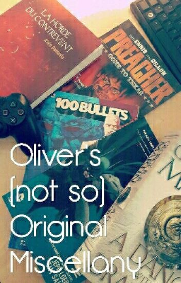 Oliver's (not so) Original Miscellany