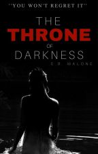 The Throne of Darkness (ON HOLD) by rycbarm23