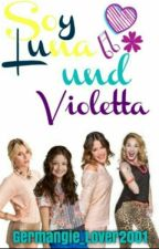 Soy Luna & Violetta by ClariMyPrincess01