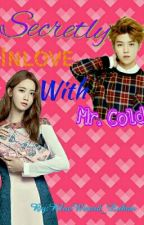 Secretly In Love With Mr. Cold [Editing] by BlueWizard_Luhan