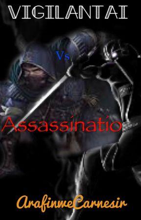 Vigilantai vs Assassinatio by ArafinweCarnesir