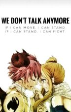 ||We don't talk anymore|| Fairy Tail by Fantastic11122003