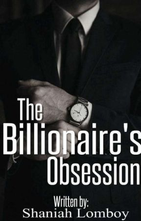 THE BILLIONAIRES OBSESSION  by Shaniah_22