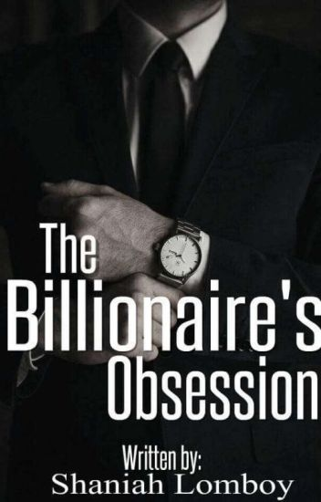 THE BILLIONAIRES OBSESSION (COMPLETED)