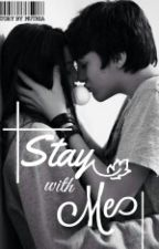 Stay With Me ! by Meyy_14