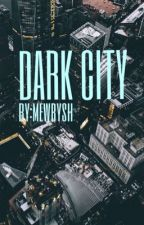 Dark City by mewrySH