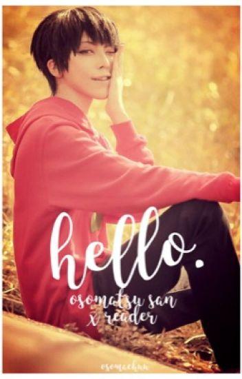 Hello.【 Osomatsu-San x Reader 】