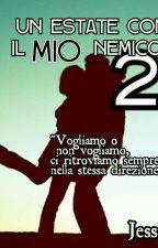 Un'estate Con Il Mio Nemico 2 by Jessica856