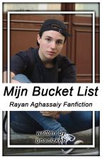 Mijn Bucket List | Rayan Aghassaiy Fanfiction by unacizkeh