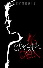 TBGQ2 : His Gangster Queen by ReGenie