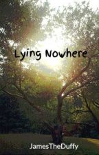 Lying Nowhere by JamesTheDuffy