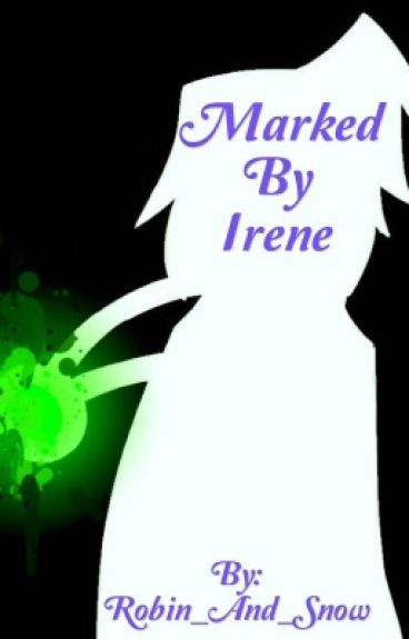 Marked By Irene