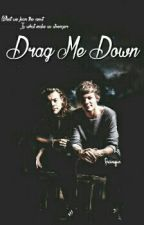 Drag Me Down. ➖Larry Stylinson➖ #4 In Horror  by miss_Mx