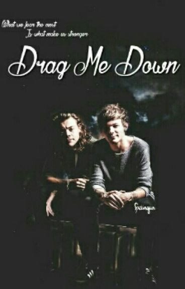 Drag Me Down. ➖Larry Stylinson➖ #4 In Horror
