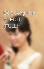 Đế Vương Họa Mi EDIT (FULL) by Grassland