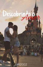 Descobrindo o Amor by IR2002
