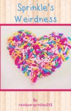 Sprinkle's weirdness by rainbowsprinkles218