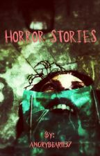 Horror Stories by angrybear1137