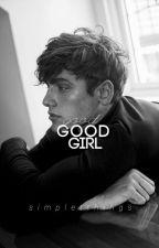 Good Girl by simpletthings