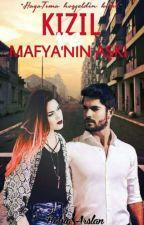 KIZIL VE MAFYANIN AŞKI by RabiaArslan329