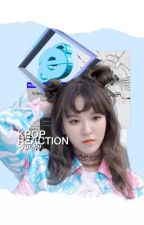 kpop reaction. by -yumai