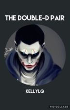 The Double-D Pair {H2ODELIRIOUS x Reader Fanfic} by kellylq
