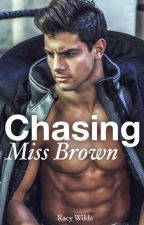 Chasing Miss Brown by RacyWilde