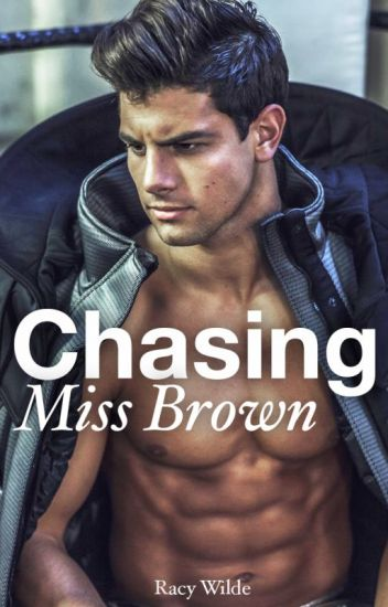 Chasing Miss Brown